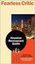 Fearless Critic Houston Restaurant Guide by…