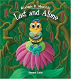 Janan Cain: Roonie B. Moonie: Lost and Alone