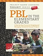 PBL in the Elementary Grades by Sara…