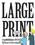 Barnes, Bill: Large Print: an Unshelved collection