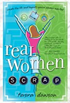 Real Women Scrap: Create the Life and…