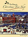 Pennington, Rochelle: The Historic Christmas Tree Ship: A True Story of Faith, Hope And Love