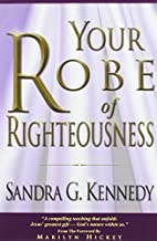 Your Robe of Righteousness by Sandra G.…