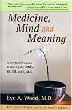 Medicine, Mind and Meaning: A Psychiatrist's…
