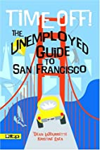 Time Off! The Unemployed Guide to San…