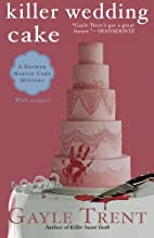 Killer Wedding Cake by Gayle Trent