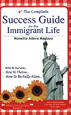 The Complete Success Guide for the Immigrant…