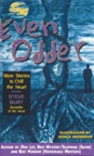 Even Odder: More Stories to Chill the Heart…