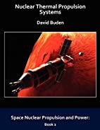 Nuclear Thermal Propulsion Systems by David…