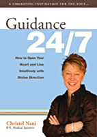 Guidance 24/7: How to Open Your Heart and…