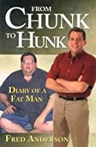 From Chunk to Hunk: Diary of a Fat Man by…