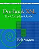 Stayton, Bob: Docbook Xsl: The Complete Guide