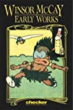McCay, Winsor: Winsor McCay: Early Works, Vol. 1 (Early Works)