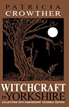 Witchcraft in Yorkshire by Patricia Crowther
