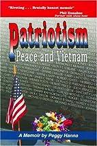 Patriotism, Peace, and Vietnam: A Memoir by…
