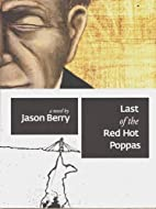 Last of the Red Hot Poppas by Jason Berry