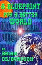 Blueprint for a Better World by Brian…