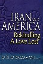 Iran & America: Rekindling A Love Lost by…