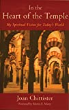 Chittister, Joan: In the Heart of the Temple: My Spiritual Vision for Today's World