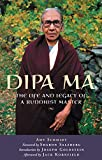 Schmidt, Amy: Dipa Ma: The Life And Legacy Of A Buddhist Master