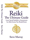 Murray, Steve: Reiki Ultimate Guide Learn Sacred Symbols & Attunements Plus Reiki Secrets You Should Know