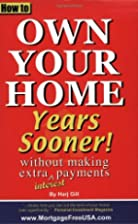 How to own your home years sooner!: Without…