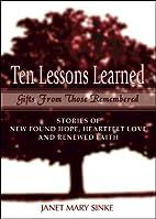 Ten Lessons Learned by Janet Mary Sinke