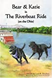 Loni R. Burchett: Bear and Katie in the Riverboat Ride