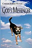 Caroline D. Hutton: God's Messenger