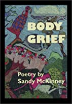 Body Grief by Sandy McKinney