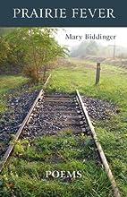 Prairie Fever by Mary Biddinger