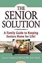 The Senior Solution: A Family Guide to…