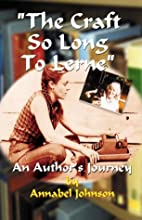 The craft so long to lerne : an author's…