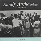 Family Archaeology by Ian Monk