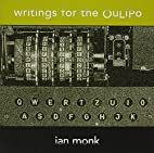 Writings for the Oulipo by Ian Monk