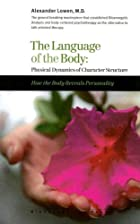The Language of the Body by Alexander Lowen