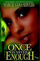 Once Is Never Enough by Margie