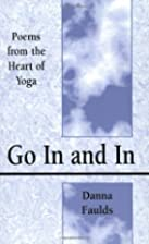 Go In and In: Poems From the Heart of Yoga…