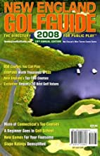 New England Golf Guide 2008: The Directory…
