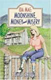 Campbell, Jim: Ida Mae: Moonshine, Money and Misery
