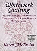 Whitework Quilting: Creative Techniques for…