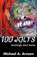 100 Jolts: Shockingly Short Stories by…