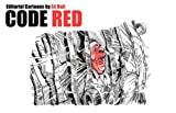 Ed Hall: Code Red: Editorial Cartoons by Ed Hall
