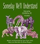 Someday We'll Understand by Lynn Tyner