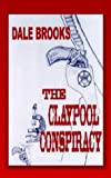 Dale Brooks: The Claypool Conspiracy