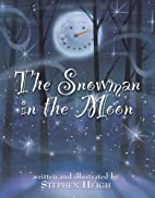 The Snowman in the Moon by stephen Heigh