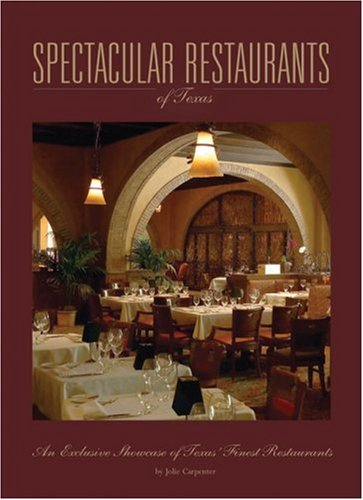 spectacular-restaurants-an-exclusive-showcase-of-the-finest-restaurants-in-texas-spectacular-homes