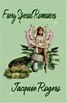 Faery Special Romances by Jacquie Rogers