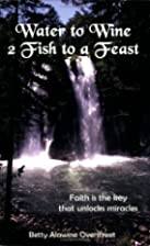 Water to Wine, 2 Fish to a Feast by Betty…