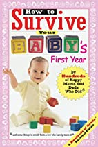 How to Survive Your Baby's First Year: By…